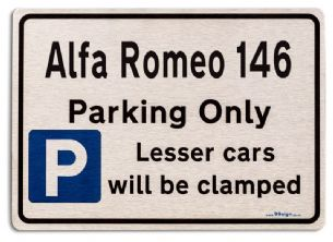 Alfa Romeo 146 Car Owners Gift| New Parking only Sign | Metal face Brushed Aluminium Alfa Romeo 146 Model